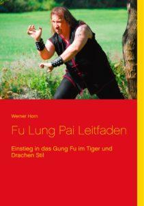 Leitfaden Fu Lung Pai Shaolin Gung Fu im Tiger und Drachen Stil