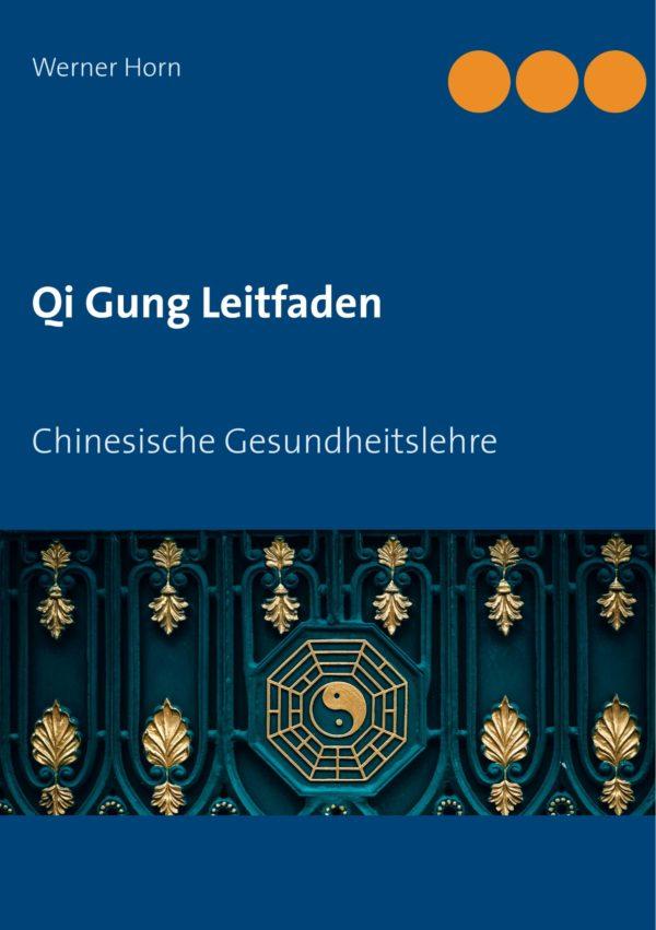 Qi Gung Leitfaden – Chinesische Gesundheitslehre
